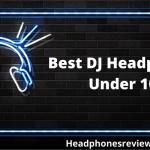 Best DJ Headphones Under $100 Review 2020 Buyer's Guide