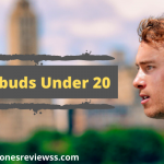 Best Earbuds Under $20 Budget 2020 Reviews & Buyer Guide