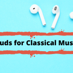 Best Earbuds For Classical Music 2020 Reviews – Buying Guide
