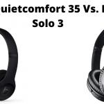 Bose QuietComfort 35 Vs Beats Solo 3 Wireless – Best Headphone