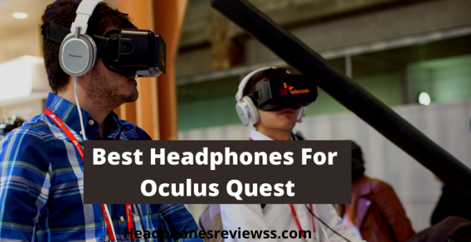 Best Headphones For Oculus Quest