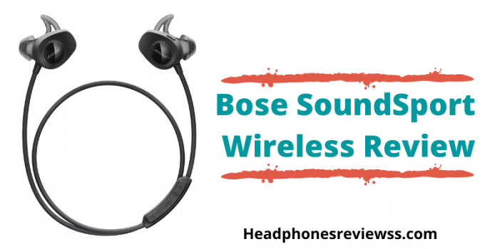 Bose SoundSport Wireless Review 2020